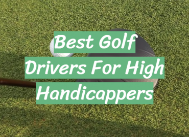 Best Golf Drivers For High Handicappers