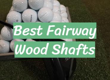 Best Fairway Wood Shafts
