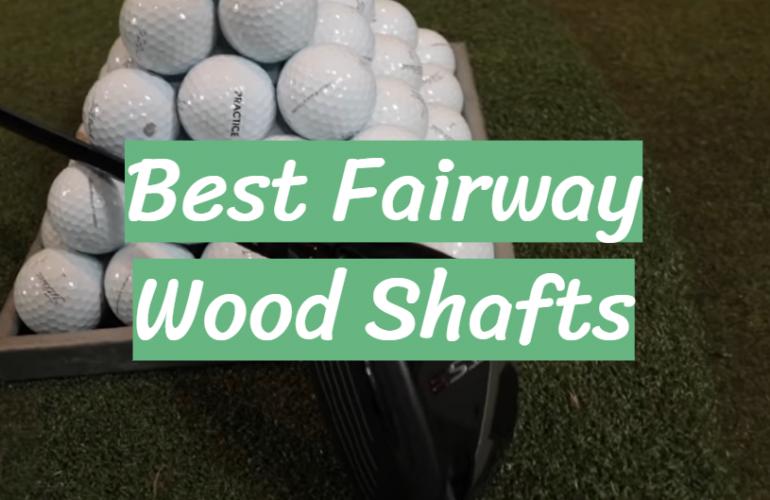 5 Best Fairway Wood Shafts