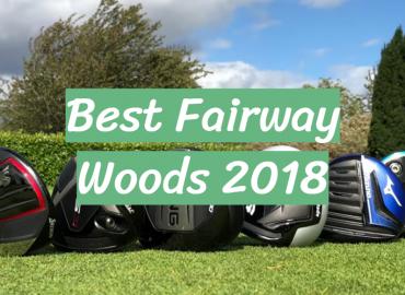 Best Fairway Woods 2018