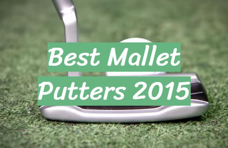 5 Best Mallet Putters 2015