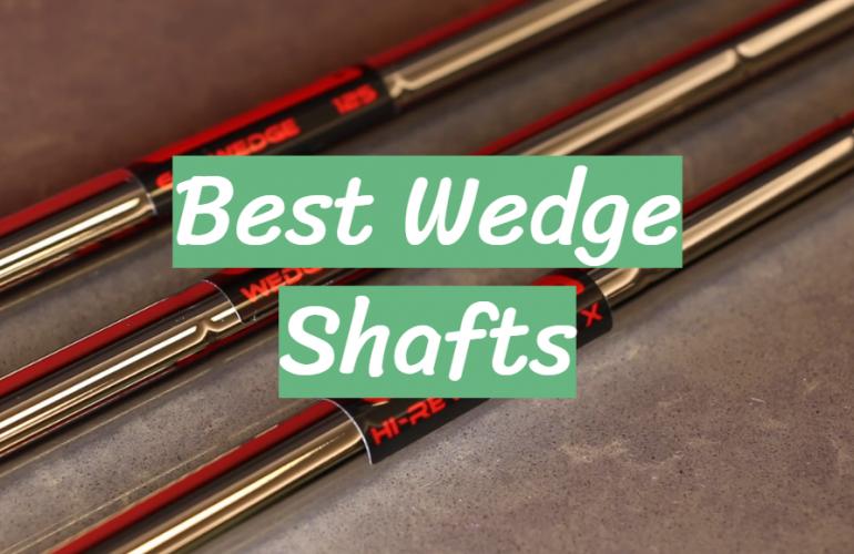 5 Best Wedge Shafts