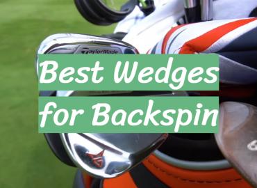 Best Wedges for Backspin