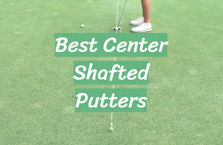 5 Best Center Shafted Putters