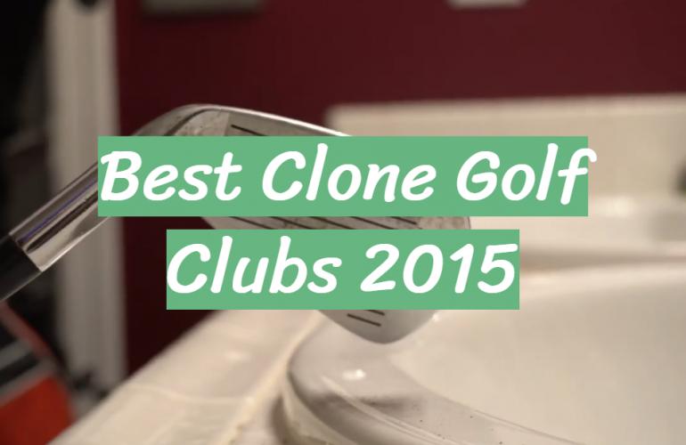5 Best Clone Golf Clubs 2015