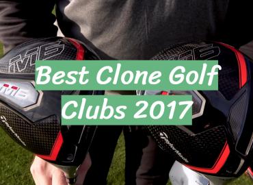 Best Clone Golf Clubs 2017
