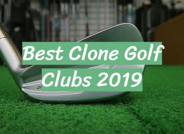 Best Clone Golf Clubs 2019