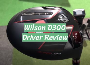 Wilson D300 Driver Review