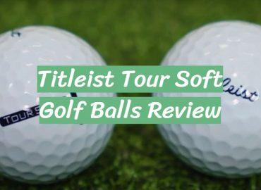 Titleist Tour Soft Golf Balls Review